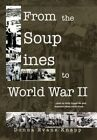 From The Soup Lines to World War II 9781462857814 by Donna Mae Knapp Hardback