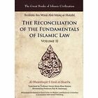 The Reconciliation of the Fundamentals of Islamic Law: Volume II by Ibrahim Ibn Al-Shatibi (Paperback, 2015)