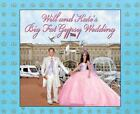 Will and Kate's Big Fat Gypsy Wedding by Rory and Alex (2011, Hardcover)