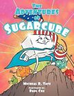 The Adventures of Sugarcube by Micheal R Tate (Paperback / softback, 2012)
