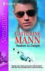 Awaken to Danger by Catherine Mann (Paperback, 2006)