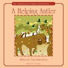 a Helping Antler The Adventures of Melvin and Murtle 9781425739898 Butler-root