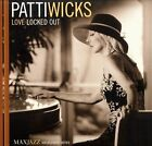 Love Locked Out * by Patti Wicks (CD, Jul-2003, MAXJAZZ)