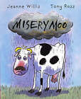 Misery Moo by Jeanne Willis (Paperback, 2006)