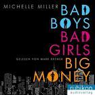Bad Boys, Bad Girls, Big Money (2016)