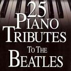 25 Piano Tributes to The Beatles 0707541971294 by Various Artists CD