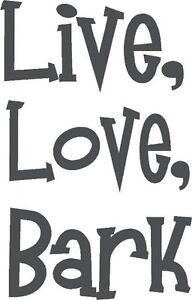 live love bark decal vinyl dog wall sticker 6 x9 animal 22 ebay