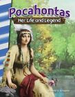 Pocahontas: Her Life and Legend (America's Early Years) by Heather Schwartz (Paperback / softback, 2016)