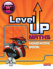 Level Up Maths: Homework Book: Level 4-6 by Pearson Education Limited (Mixed media product, 2008)