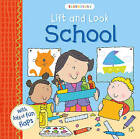 Lift and Look School by Bloomsbury Publishing PLC (Board book, 2016)