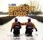 The 2014 Somerset Floods by Jason Bryant, Laura Zaky (Hardback, 2014)