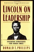 Lincoln On Leadership: Executive Strategies For Tough Times By Donald T. Phillip on sale