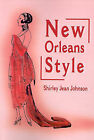 New Orleans Style by Shirley Jean Johnson (Paperback / softback, 2001)