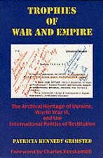 Archival Ucrainica Abroad: International Precede, PK Grimsted, New