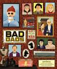 The Wes Anderson Collection: Bad Dads: Art Inspired by the Films of Wes Anderson by Abrams (Hardback, 2016)