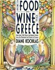 The Food and Wine of Greece More Than 250 Classic - Kochilas Diane Item