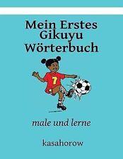 Kasahorow Deutsch Gikuyu Ser.: Mein Erstes Gikuyu Wörterbuch : Male und Lerne...