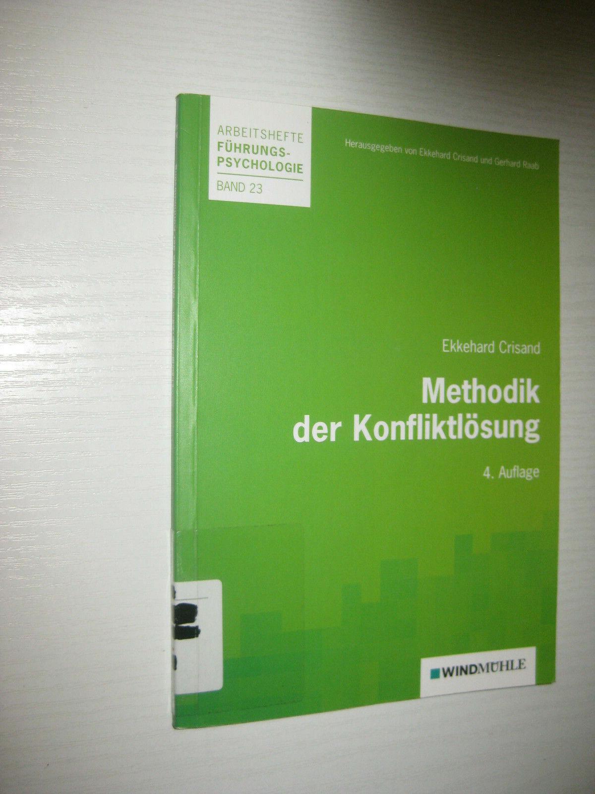 Methodik der Konfliktlösung von Ekkehard Crisand , 4. Aufl. (2010, Taschenbuch)