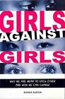 Girls Against Girls: Why We Are Mean to Each Other and How We Can Change by Bonnie Burton (Paperback / softback, 2012)