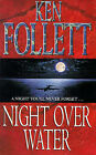 Night Over Water by Ken Follett (Paperback, 1992)