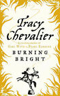 Burning Bright by Tracy Chevalier (Paperback, 2007)