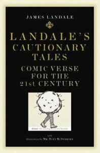 1841958476-Hardcover-Landale-039-s-Cautionary-Tales-Comic-Verse-for-the-21st-Centur