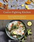 Cancer-Fighting Kitchen: Nourishing, Big-Flavor Recipes for Cancer Treatment and Recovery by Mat Edelson, Rebecca Katz (Hardback, 2017)