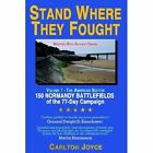 Stand Where They Fought Carlton Joyce Authorhouse Hardback 9781425917593