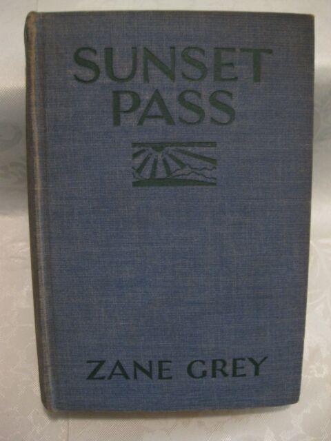 Sunset Pass by Zane Grey, 1931 Hardcover, 1st Edition