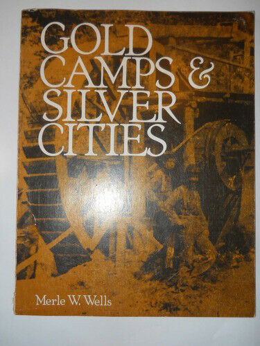 Gold Camps and Silver Cities