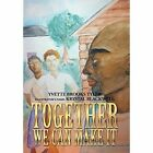 Together We Can Make It by Yvette Brooks Tyler (Hardback, 2014)