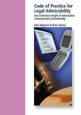 Code of Practice for Legal Admissibility and Evidential Weight of Information C