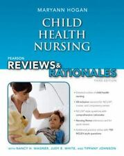 Pearson Reviews and Rationales: Child Health Nursing by MaryAnn Hogan (2012, Pa…