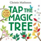 Tap the Magic Tree by Christie Matheson (Board book, 2016)
