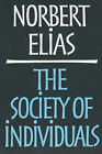 The Society of Individuals by Norbert Elias (Paperback, 2001)