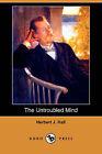 The Untroubled Mind (Dodo Press) by Herbert J Hall (Paperback / softback, 2009)