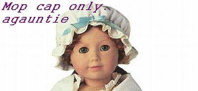 New American Girl Felicity MOP CAP From Workgown Work Gown Elizabath Marie-Grace