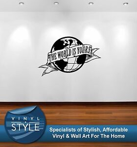 The World Is Yours Globe World Scarface Quote Sticker Wall Art
