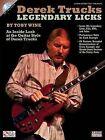 Derek Trucks: Legendary Licks: An Inside Look at the Guitar Style of Derek Trucks by Toby Wine (Mixed media product, 2012)