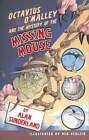 Octavius O'Malley and the Mystery of the Missing Mouse by Alan Sunderland (Paperback, 2007)