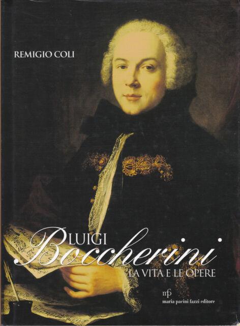 Luigi Boccherini. la vita e le opere. 2005. .