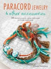 Paracord Jewelry & Other Accessories: 35 stylish projects using traditional knot