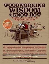 Woodworking Wisdom & Know-How: Everything You Need to Know to Design, Build, ...