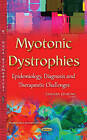Myotonic Dystrophies: Epidemiology, Diagnosis & Therapeutic Challenges by Nova Science Publishers Inc (Hardback, 2015)