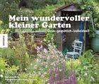 Leendertz, L: Mein wundervoller kleiner Garten von Lia Leendertz (2013, Gebundene Ausgabe)