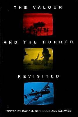 The Valour and the Horror Revisited by Wise, David J. Bercuson (Paperback, 1994)