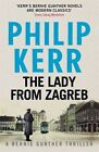 The Lady From Zagreb: Bernie Gunther Thriller 10 by Philip Kerr (Paperback, 2015)