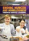 Ending Hunger and Homelessness Through Service Learning by Kathy Furgang (Hardback, 2015)