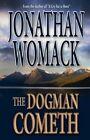 The Dogman Cometh by Jonathan Womack (Paperback / softback, 2008)