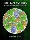 William Morris Stained Glass Pattern Book by Carolyn Relei (Paperback, 2000)
